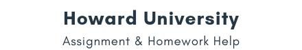 Howard University Assignment &Homework Help
